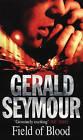 Field of Blood by Gerald Seymour (Paperback, 1999)