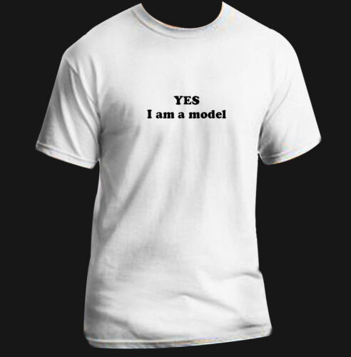 Funny T Shirt Adult Black White Custom Yes I am a model
