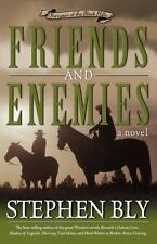 Friends and Enemies (Fortunes of the Black Hills, Book 4), Bly, Stephen A., Good