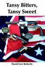 Tansy Bitters Tansy Sweet 9781420802467 by David Lee Roberts Paperback