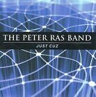 Just Cuz by The Peter Ras Band (CD, 2009)