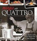 Mangia with Quattro: Family-Style Italian from the Heart by Antonio Corsi (Paperback / softback, 2009)