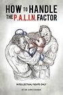 How to Handle the P.A.L.I.N. Factor by By Dr Ezra Aniebue (Paperback / softback, 2010)
