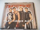 Caught in the Act - Baby Come Back (Single CD)
