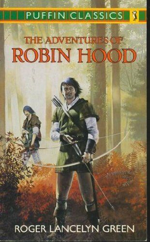 The Adventures of Robin Hood (Puffin Classics),Dr Roger Lancelyn Green, Arthur