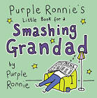 Purple Ronnie's Little Book for a Smashing Grandad by Giles Andreae (Hardback, 2008)