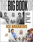 The Big Book of Icebreakers: Quick, Fun Activities for Energizing Meetings and Workshops by Edie West (Paperback, 2006)