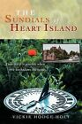 The Sundials of Heart Island: Time Travel is Possible When Love Forshadows the Future. by Vickie Hodge Holt (Paperback, 2011)