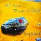 All The Rivers Gold 0714266301121 by Terry Oldfield CD
