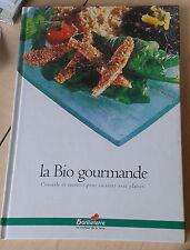 La Bio gourmande.Conseils et recettes pour cuisiner avec plaisir.Bonneterre.1997