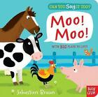 Can You Say It Too? Moo! Moo! by Nosy Crow (Board book, 2014)
