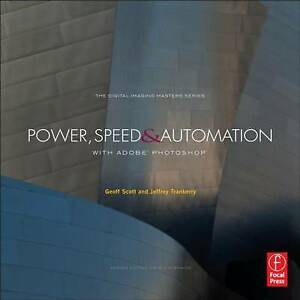 Power-Speed-amp-Automation-with-Adobe-Photoshop-The-Digital-Imaging-Masters-Ser