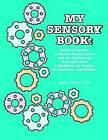 My Sensory Book: Working Together to Explore Sensory Issues and the Big Feelings They Can Cause - A Workbook for Parents, Professionals, and Children by Lauren H. Kerstein (Paperback, 2008)