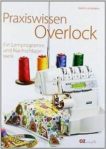 Praxiswissen-Overlock-Ein-Lernprogramm-und-Nachsch-Buch-Zustand-sehr-gut