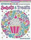 Notebook Doodles Sweets & Treats: Coloring & Activity Book by Jess Volinski (Paperback, 2017)
