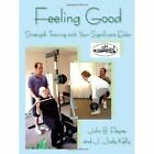 Feeling Good Strength Training With Your Significant Elder 9781420876277 Payne