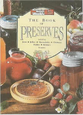 1 of 1 - The Book of Preserves by AUSTRALIAN WOMEN'S WEEKLY  (Paperback, 1990)