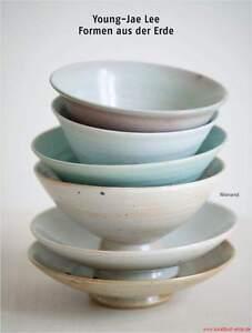 Fachbuch-Young-Jae-Lee-Formen-aus-der-Erde-Ostasiatische-Keramik-NEU