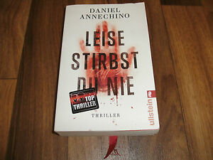 Daniel-Annechino-LEISE-STIRBST-DU-NIE-Thriller