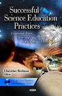 Successful Science Education Practices: Exploring What, Why & How They Worked by Nova Science Publishers Inc (Hardback, 2012)