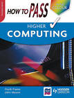 How to Pass Higher Computing Colour Edition by John Mason, Frank Frame (Paperback, 2009)