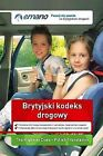 The Highway Code in Polish / Brytyjski Kodeks Drogowy by Emano Limited (Paperback, 2010)