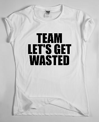 Team lets get wasted  funny awesome  t shirt tee for men women