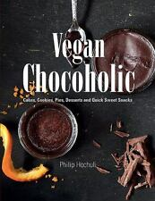 Vegan Chocoholic : Cakes, Biscuits, Pies, Desserts and Quick Sweet Snacks by...