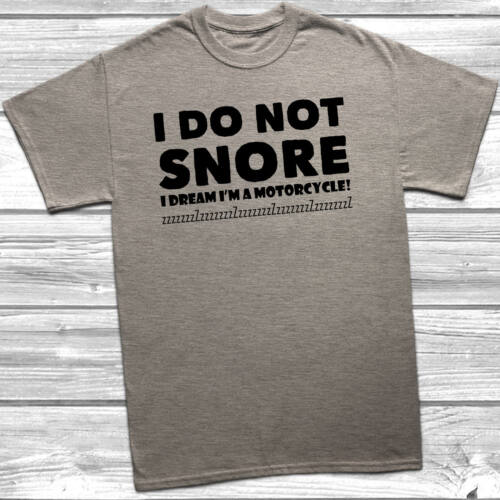 I Do Not Snore I Dream I/'m A Motorcycle T-Shirt Funny Gift Birthday Present Bike