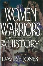 The Warriors: Women Warriors : A History by David E. Jones (1997, Hardcover)