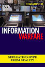 Information Warfare: Separating Hype from Reality by Leigh Armistead (Paperback, 2007)