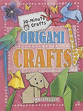 Origami Crafts 10 Minute By Lim Annalees 9781508190974