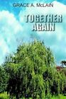 Together Again 9781418450205 by Grace A. McLain Hardback