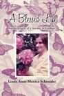a Blessed Life 9781477237052 by Linda Anne Monica Schneider Paperback