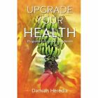 Upgrade Your Health by Damian Heredia (Paperback / softback, 2013)