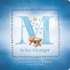 M Is for Manger by Teri McKinley, Crystal Bowman (Board book, 2016)