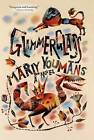 Glimmer Glass: A Novel by Marly Youmans (Hardback, 2014)