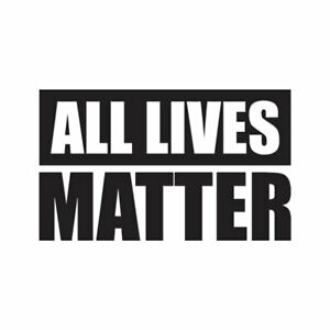 All-Lives-Matter-Political-Decal-Sticker-Multiple-Colors-amp-Sizes-ebn3998