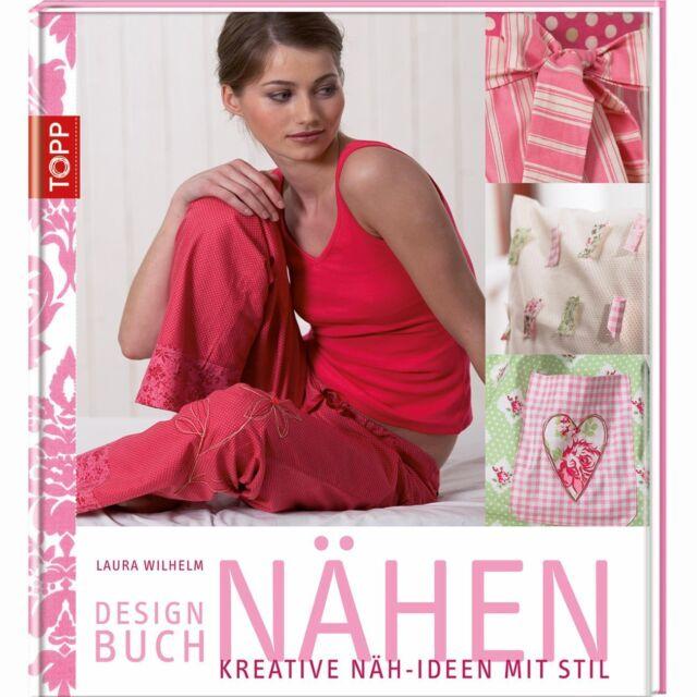 Designbuch Nähen * Kreative Näh-Ideen mit Stil * TOPP 6591 * Frech Verlag
