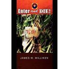 Enter and Die 9781441531872 by James W Milliken Hardback