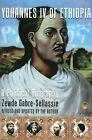 Yohannes IV of Ethiopia : A Political Biography by Zewde Gabre-Sellassie (1997, Paperback)