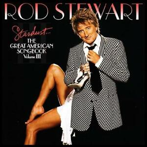 ROD STEWART - STARDUST : THE GREAT AMERICAN SONGBOOK Vol. III CD ~ 3 *NEW*