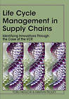 Life Cycle Management in Supply Chains: Identifying Innovations Through the Case of the VCR by Marvin Troutt, Toru Higuchi (Hardback, 2008)