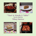 Tout Le Monde a Table: Family Food by Tiffany Nestour by Tiffany Nestour (Paperback, 2010)