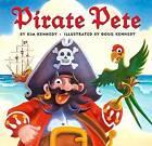 Pirate Pete by Kim Kennedy (Hardback, 2002)