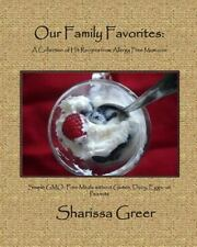 Our Family Favorites : A Collection of Hit Recipes from Allergy Free Mom. Com...