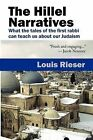 The Hillel Narratives: What the Tales of the First Rabbi Can Teach Us About Our Judaism by Louis Rieser (Paperback, 2009)