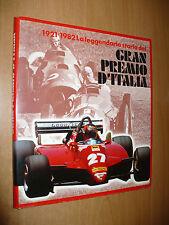 1921-1982 LA LEGGENDARIA STORIA DEL GRAN PREMIO D'ITALIA AUTODROMO DI MONZA