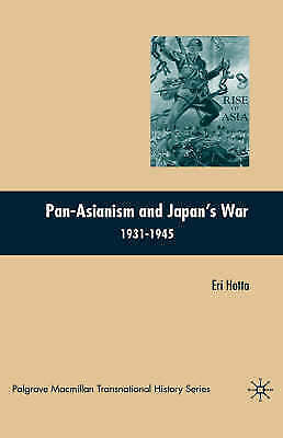 1 of 1 - Pan-Asianism and Japan's War 1931-1945 (Palgrave Macmillan Transnational History