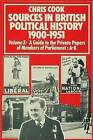 Sources in British Political History 1900-1951: A Guide to the Private Papers of Members of Parliament: A-K: v. 3 by Chris Cook (Hardback, 1977)
